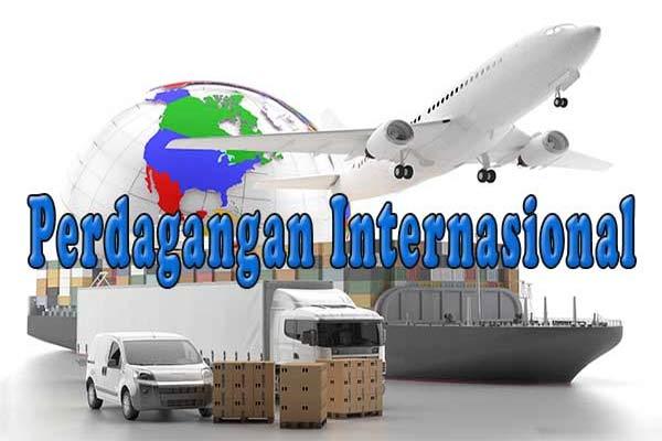 Pengertian dan Teori Perdagangan Internasional